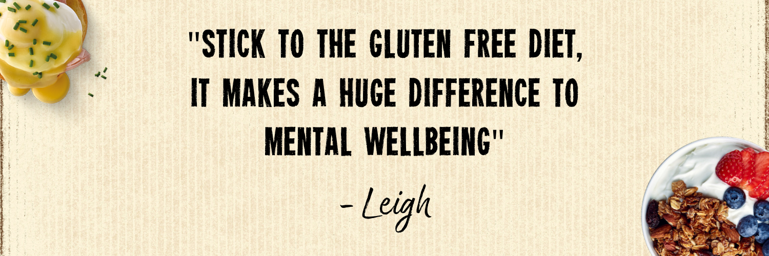 """Stick to the gluten free diet, it makes a huge difference to well-being"""