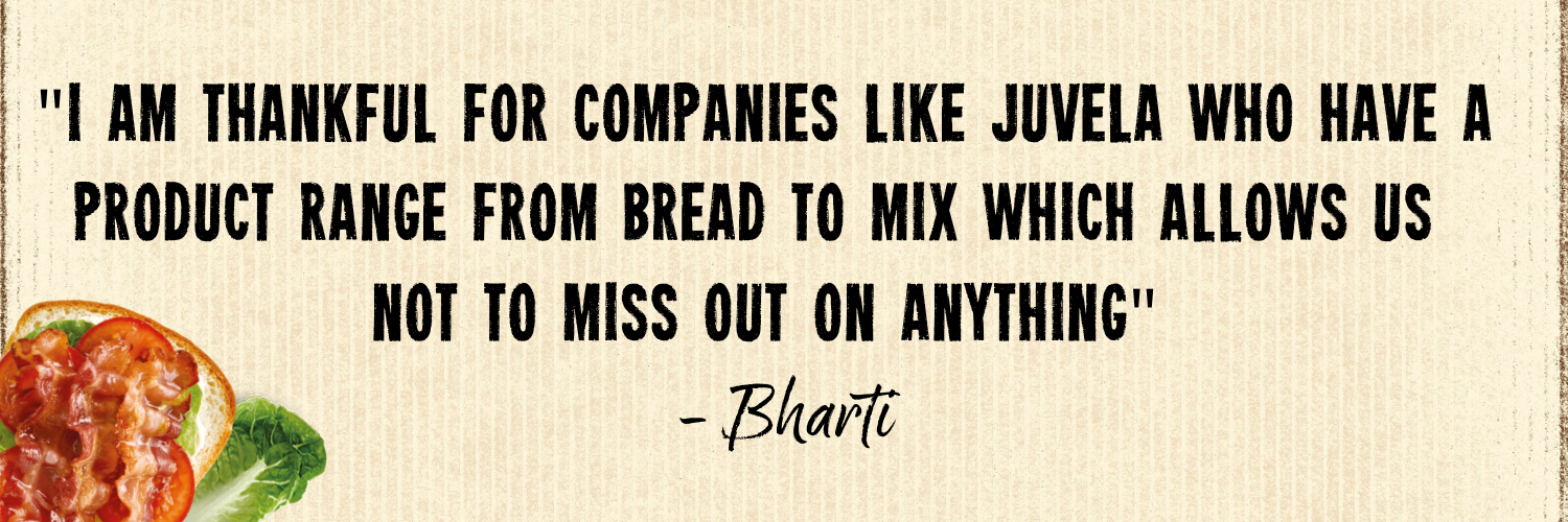 """I am thankful for companies like Juvela which provide a range of bread and mixes so you never have to miss out"" - Bharti"